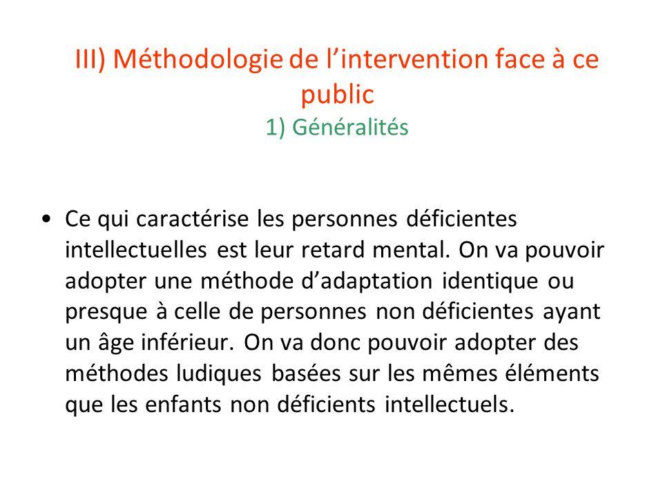 III) Méthodologie de l'intervention face à ce public 1) Généralités
