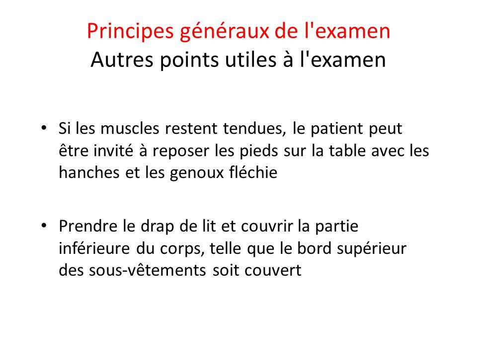 Principes généraux de l examen Autres points utiles à l examen