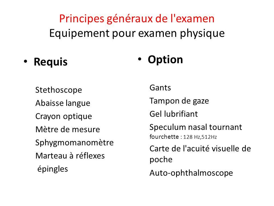 Principes généraux de l examen Equipement pour examen physique