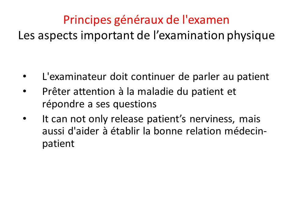 Principes généraux de l examen Les aspects important de l'examination physique