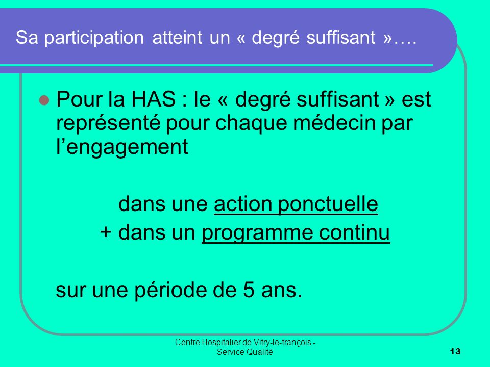 Sa participation atteint un « degré suffisant »….