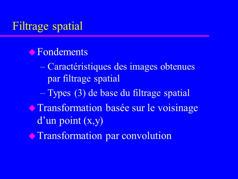 Filtrage spatial Fondements