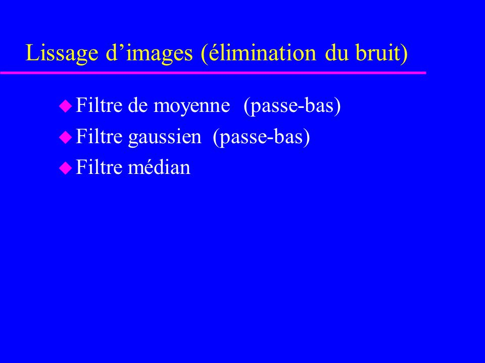 Lissage d'images (élimination du bruit)