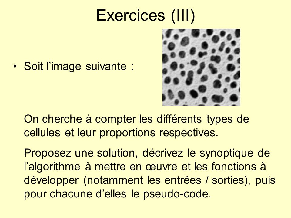 Exercices (III) Soit l'image suivante :
