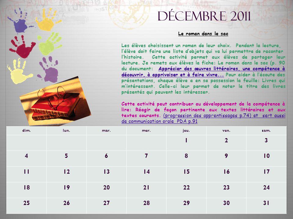 Décembre 2011 Le roman dans le sac. Les élèves choisissent un roman de leur choix. Pendant la lecture,