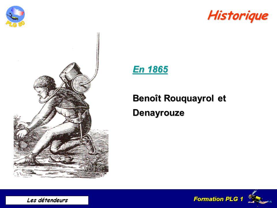 Historique En 1865 Benoît Rouquayrol et Denayrouze A. Historique