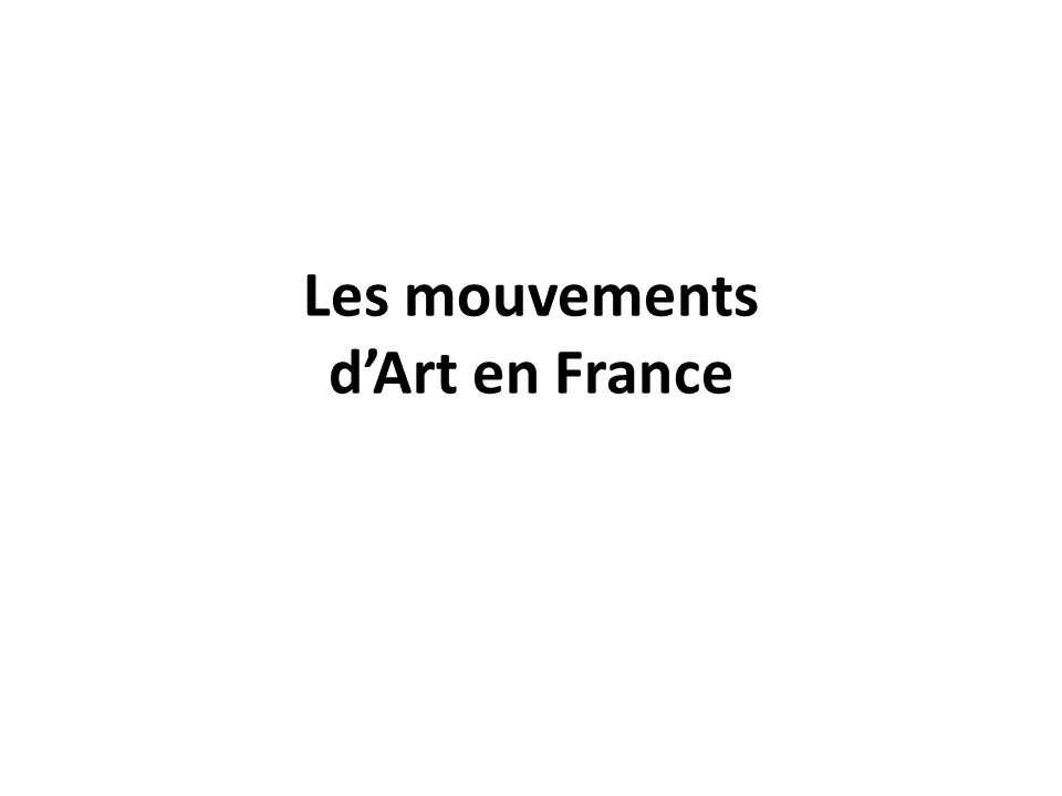 Les mouvements d'Art en France