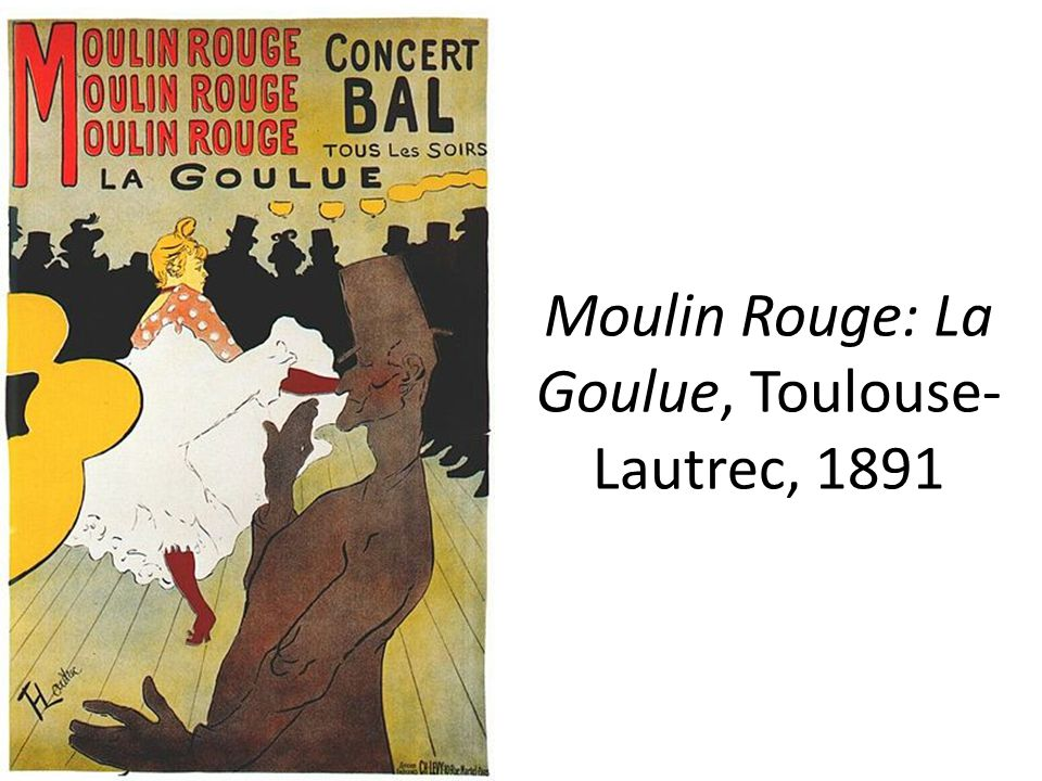 Moulin Rouge: La Goulue, Toulouse-Lautrec, 1891