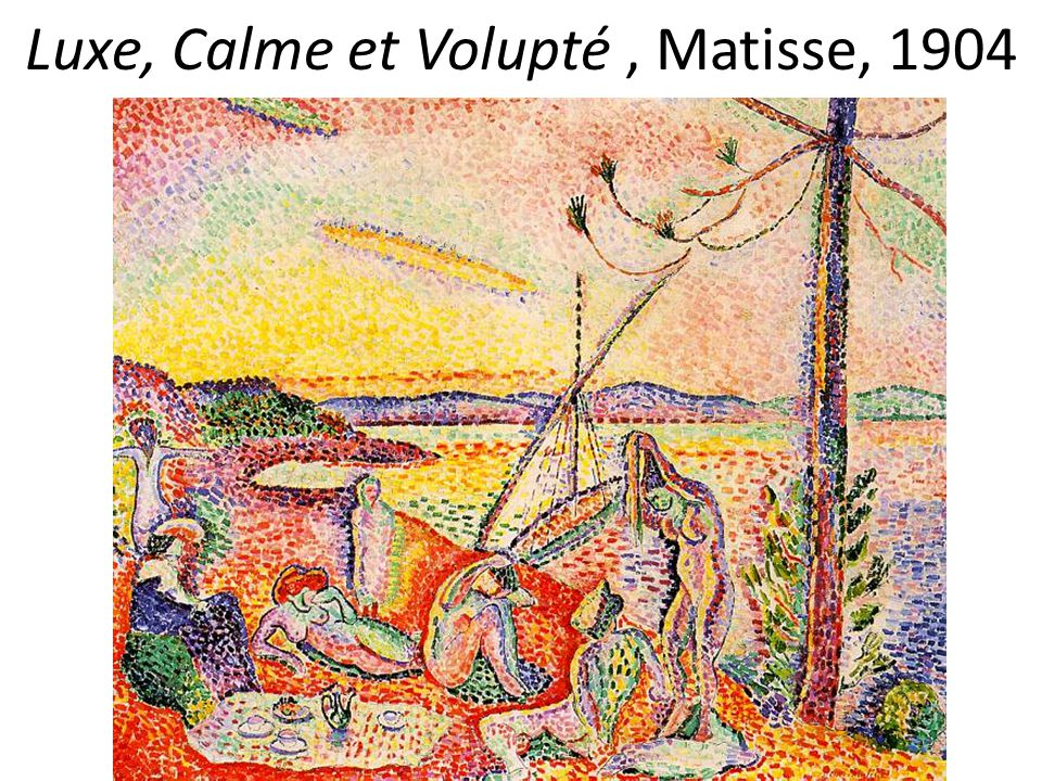 Luxe, Calme et Volupté , Matisse, 1904