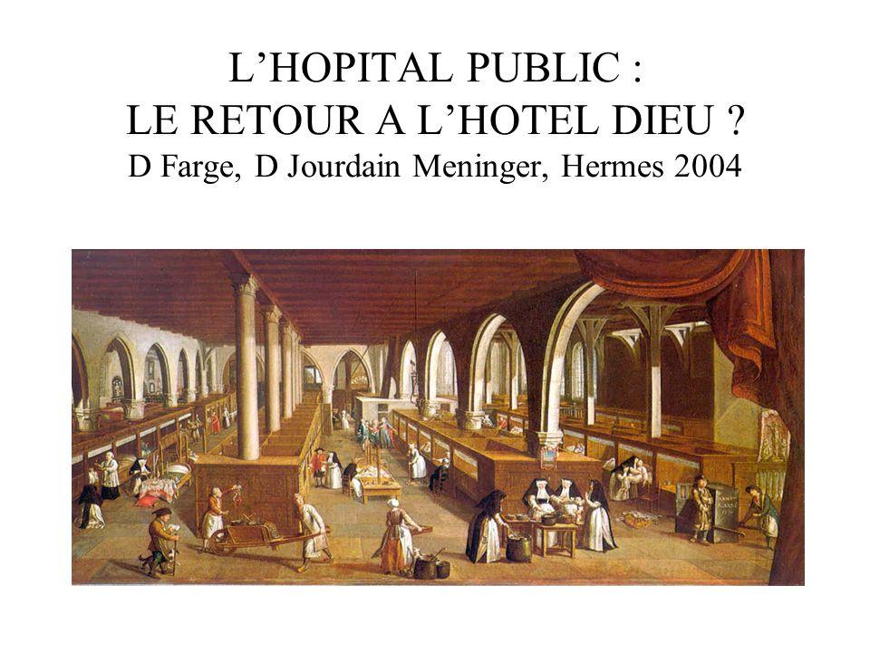 L'HOPITAL PUBLIC : LE RETOUR A L'HOTEL DIEU