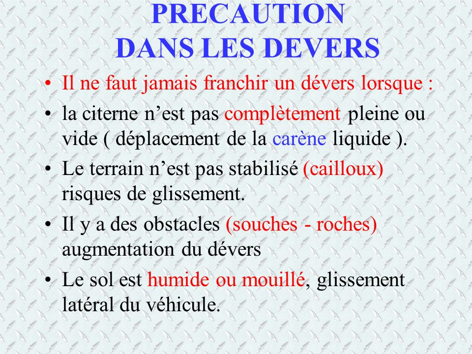 PRECAUTION DANS LES DEVERS