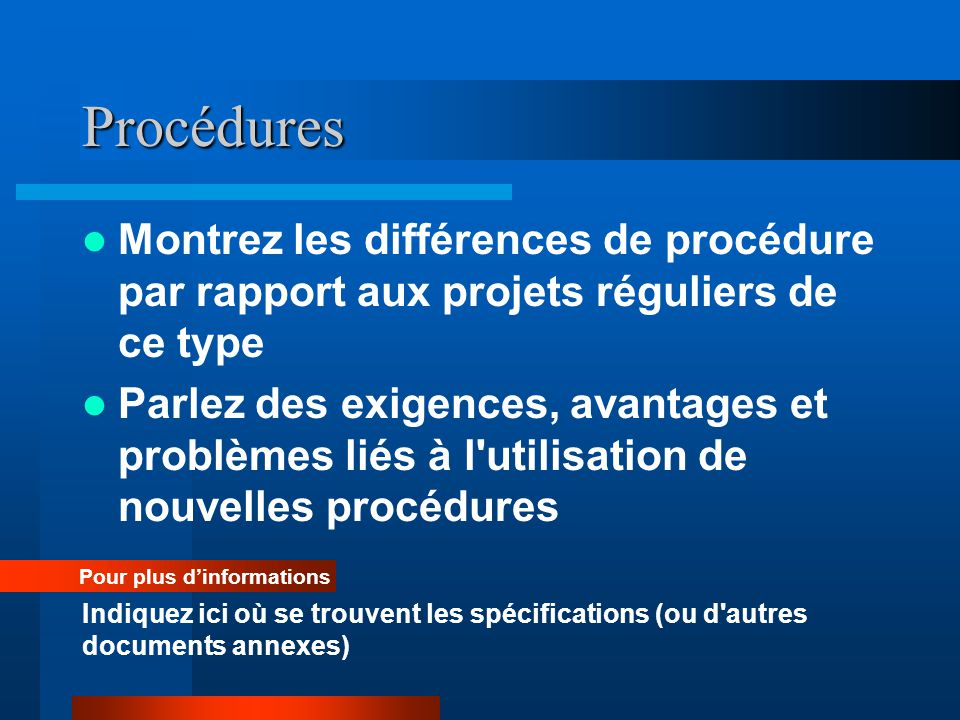 Procédures Montrez les différences de procédure par rapport aux projets réguliers de ce type.