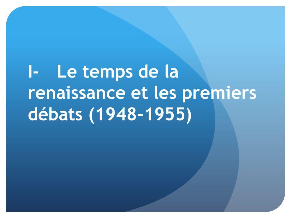 I- Le temps de la renaissance et les premiers débats (1948-1955)