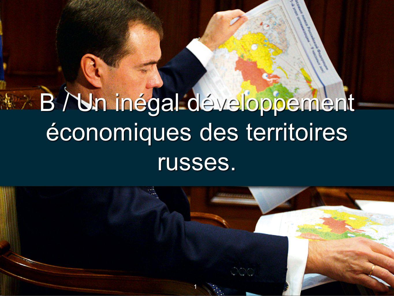 B / Un inégal développement économiques des territoires russes.