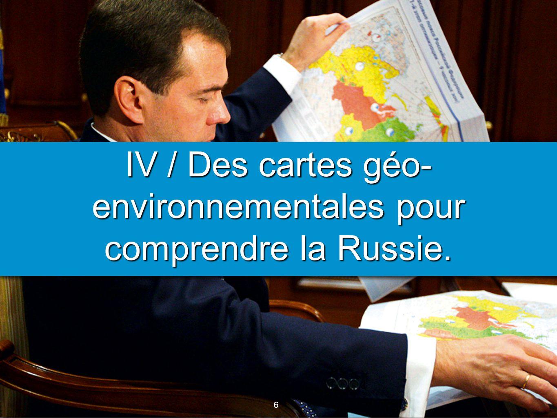 IV / Des cartes géo-environnementales pour comprendre la Russie.