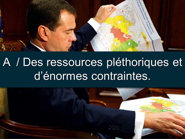 A / Des ressources pléthoriques et d'énormes contraintes.