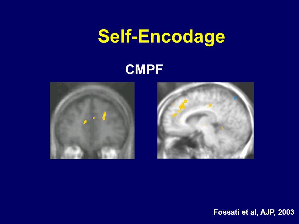 Self-Encodage CMPF Fossati et al, AJP, 2003