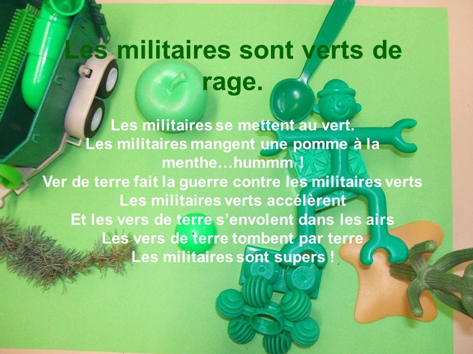 Les militaires sont verts de rage. Les militaires sont supers !