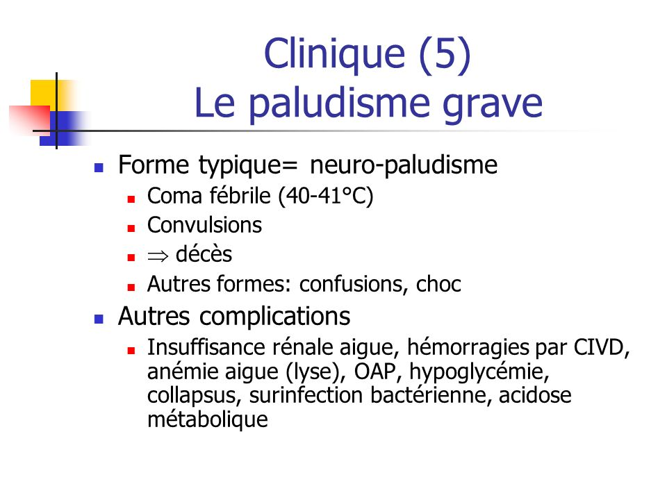 Clinique (5) Le paludisme grave