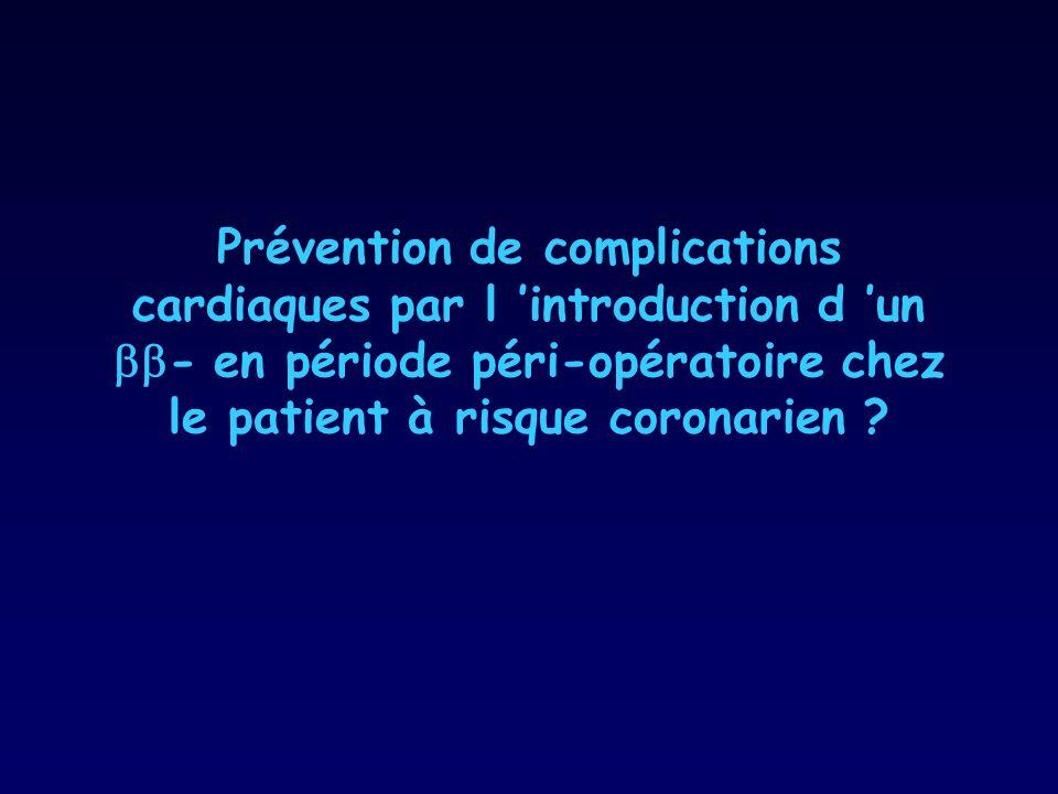 Prévention de complications cardiaques par l 'introduction d 'un - en période péri-opératoire chez le patient à risque coronarien