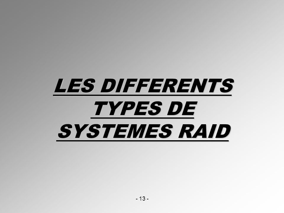 LES DIFFERENTS TYPES DE SYSTEMES RAID