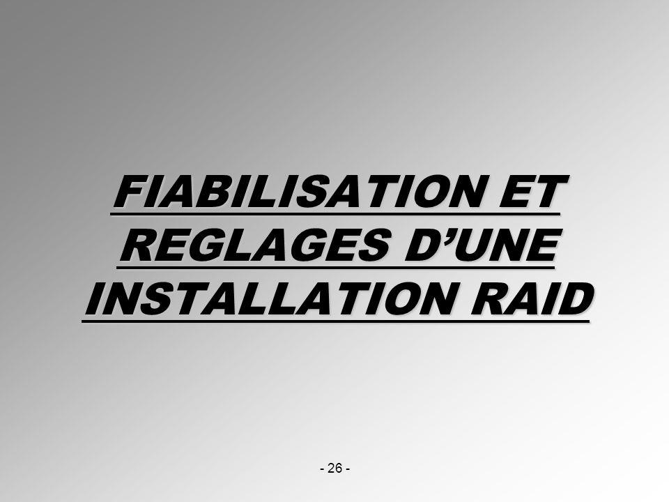 FIABILISATION ET REGLAGES D'UNE INSTALLATION RAID