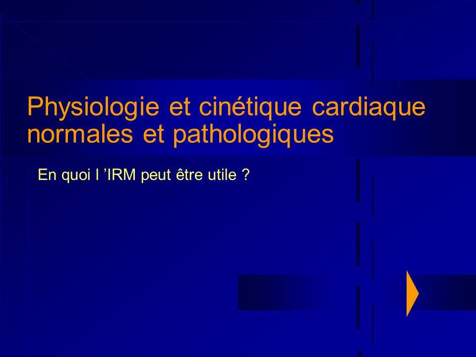 Physiologie et cinétique cardiaque normales et pathologiques