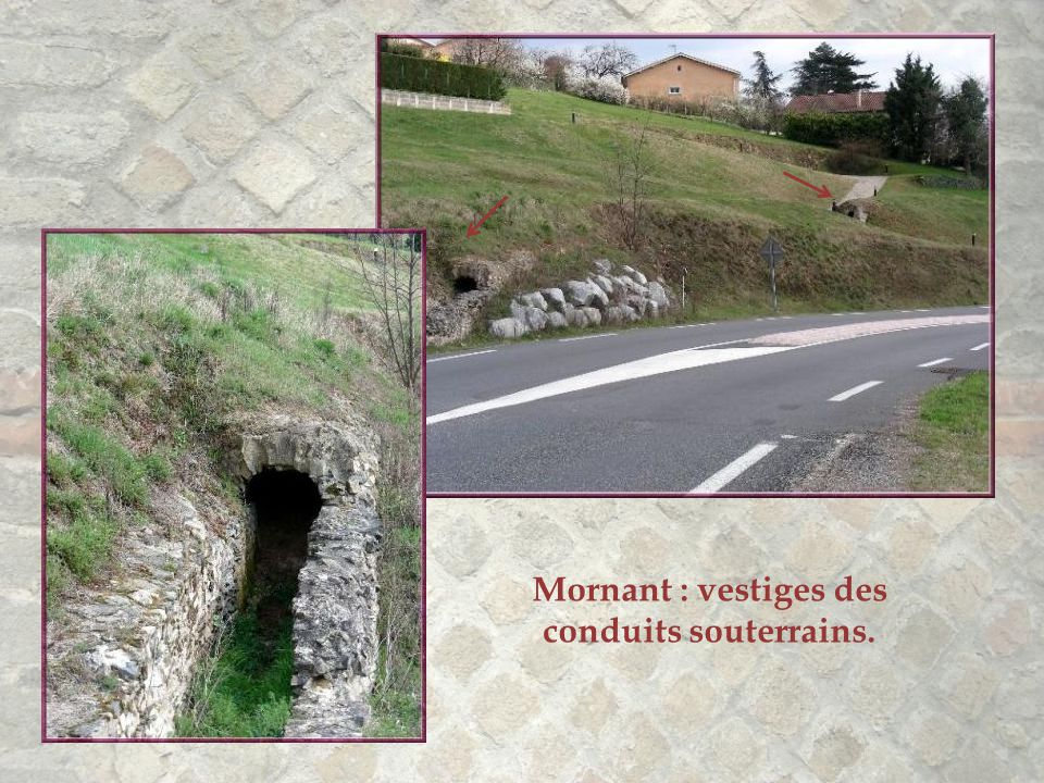 Mornant : vestiges des conduits souterrains.