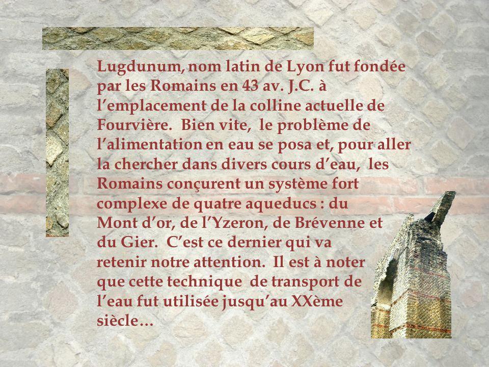 Lugdunum, nom latin de Lyon fut fondée par les Romains en 43 av. J. C