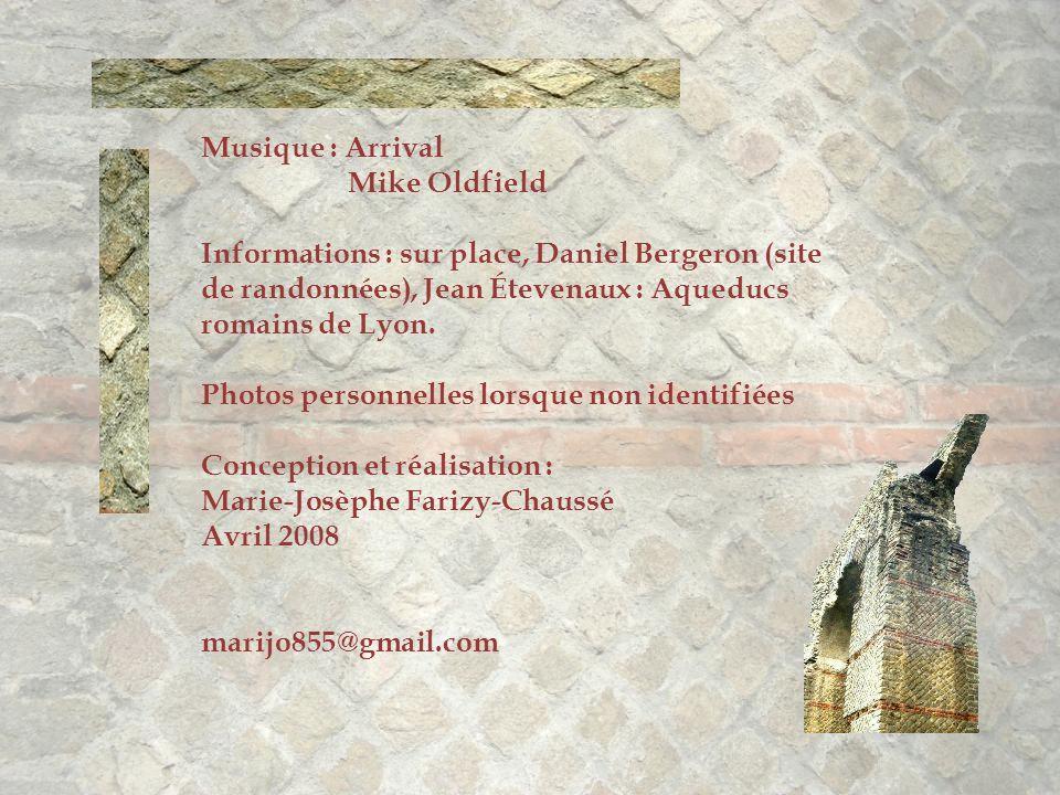 Musique : Arrival Mike Oldfield. Informations : sur place, Daniel Bergeron (site de randonnées), Jean Étevenaux : Aqueducs romains de Lyon.