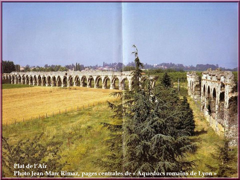 Plat de l'Air Photo Jean-Marc Rimaz, pages centrales de « Aqueducs romains de Lyon »