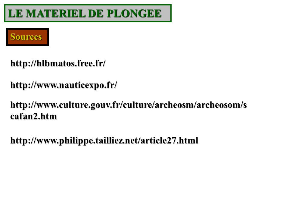 LE MATERIEL DE PLONGEE Sources http://hlbmatos.free.fr/