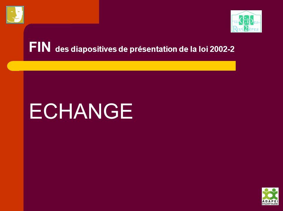 FIN des diapositives de présentation de la loi 2002-2