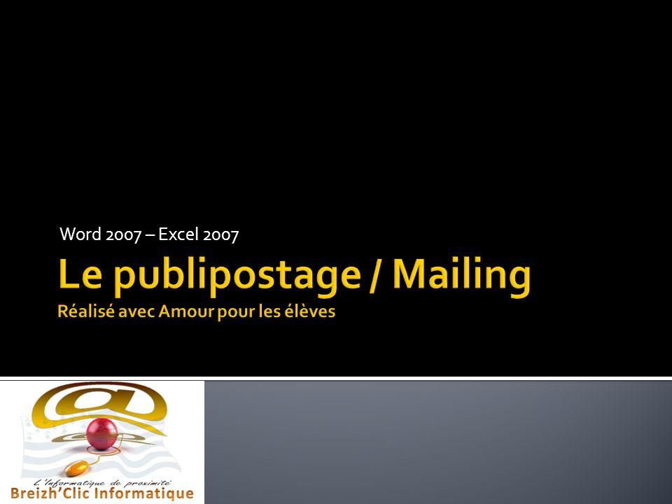 Le publipostage / Mailing Réalisé avec Amour pour les élèves