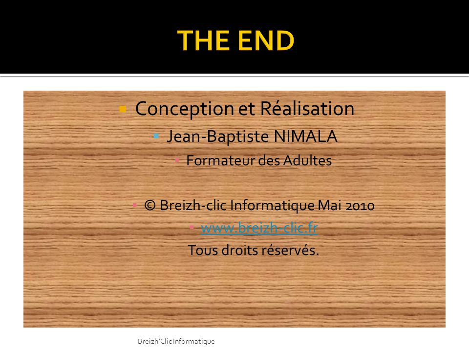 THE END Conception et Réalisation Jean-Baptiste NIMALA