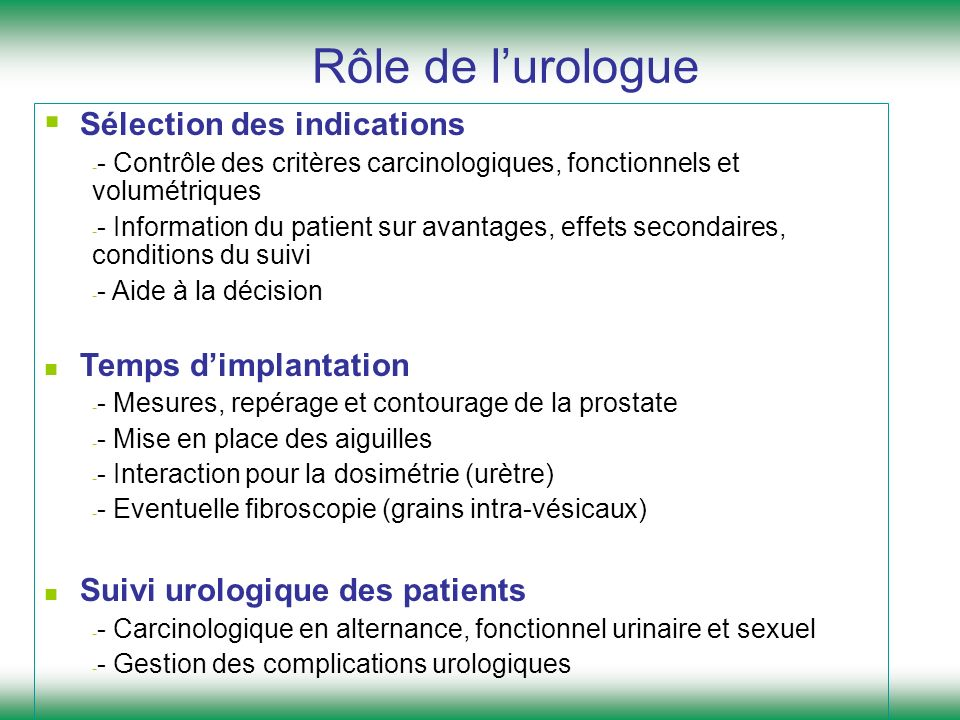 Rôle de l'urologue Sélection des indications Temps d'implantation