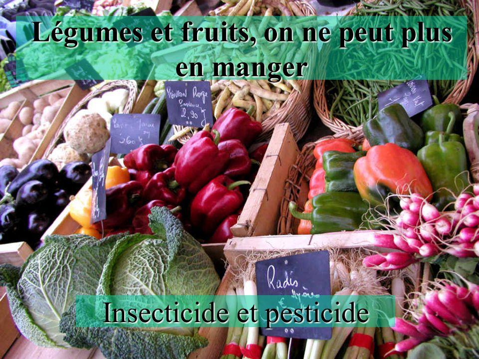 Légumes et fruits, on ne peut plus en manger