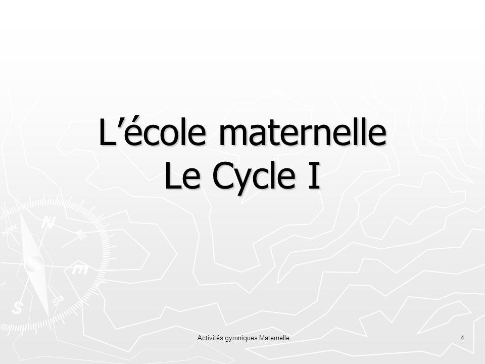 L'école maternelle Le Cycle I