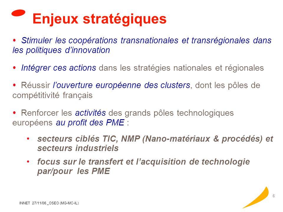 Enjeux stratégiques Stimuler les coopérations transnationales et transrégionales dans les politiques d'innovation.