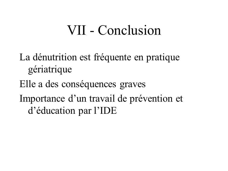 VII - Conclusion La dénutrition est fréquente en pratique gériatrique