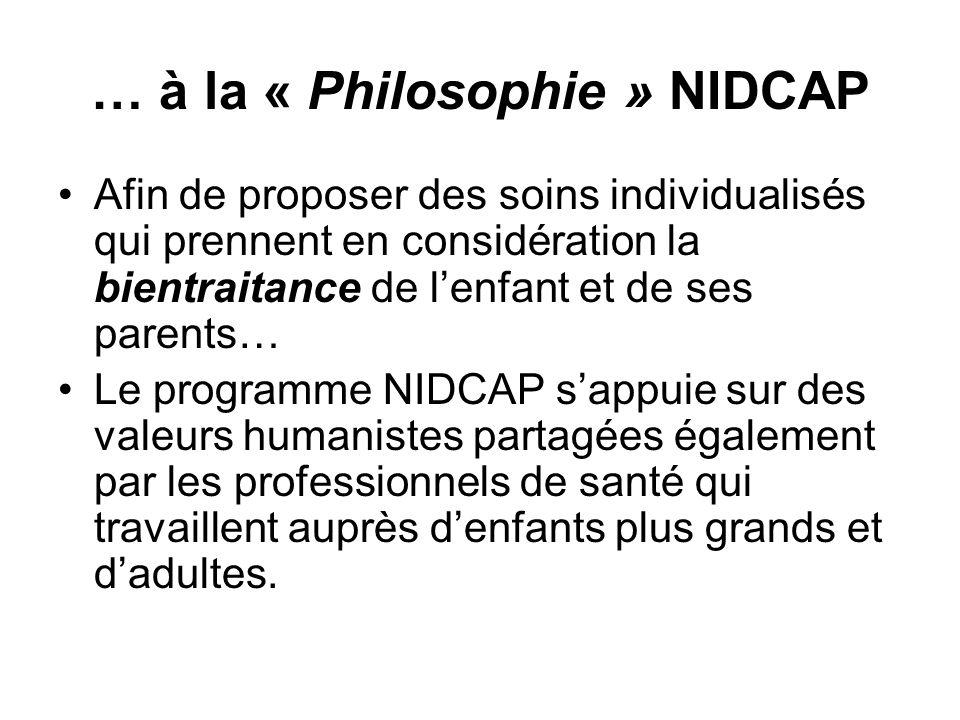 … à la « Philosophie » NIDCAP