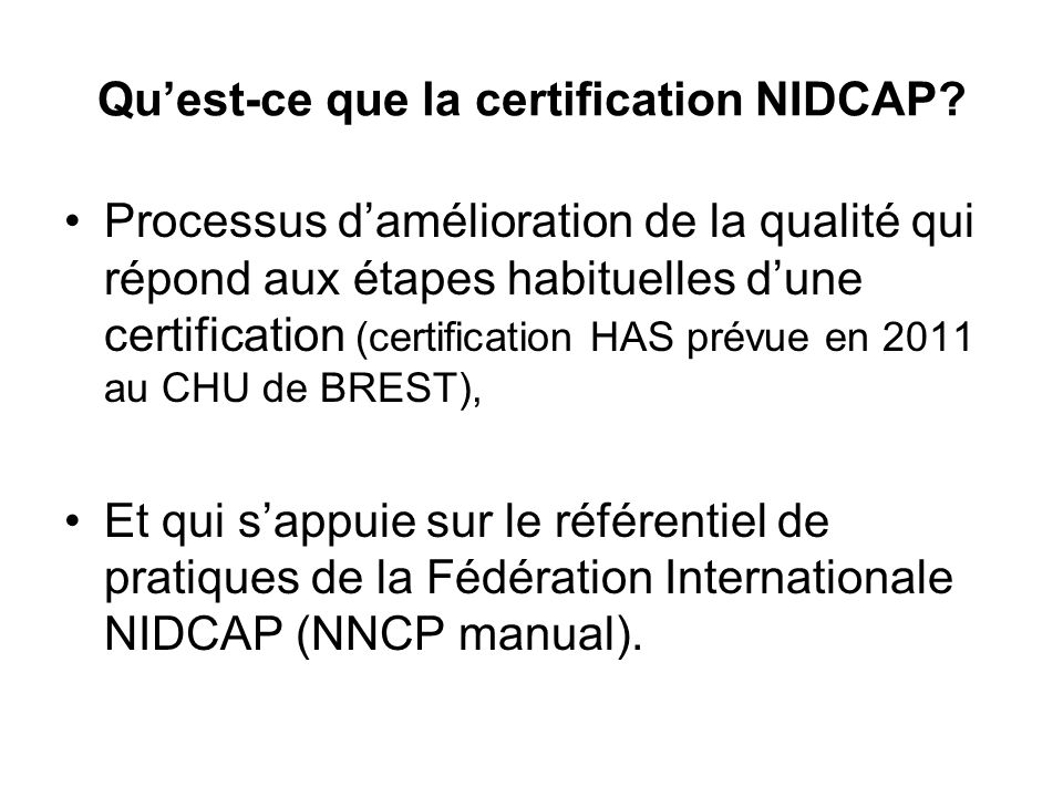 Qu'est-ce que la certification NIDCAP