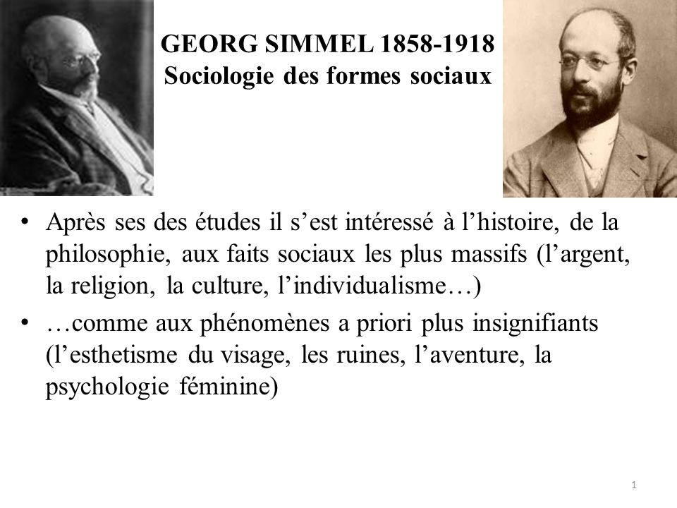 GEORG SIMMEL 1858-1918 Sociologie des formes sociaux