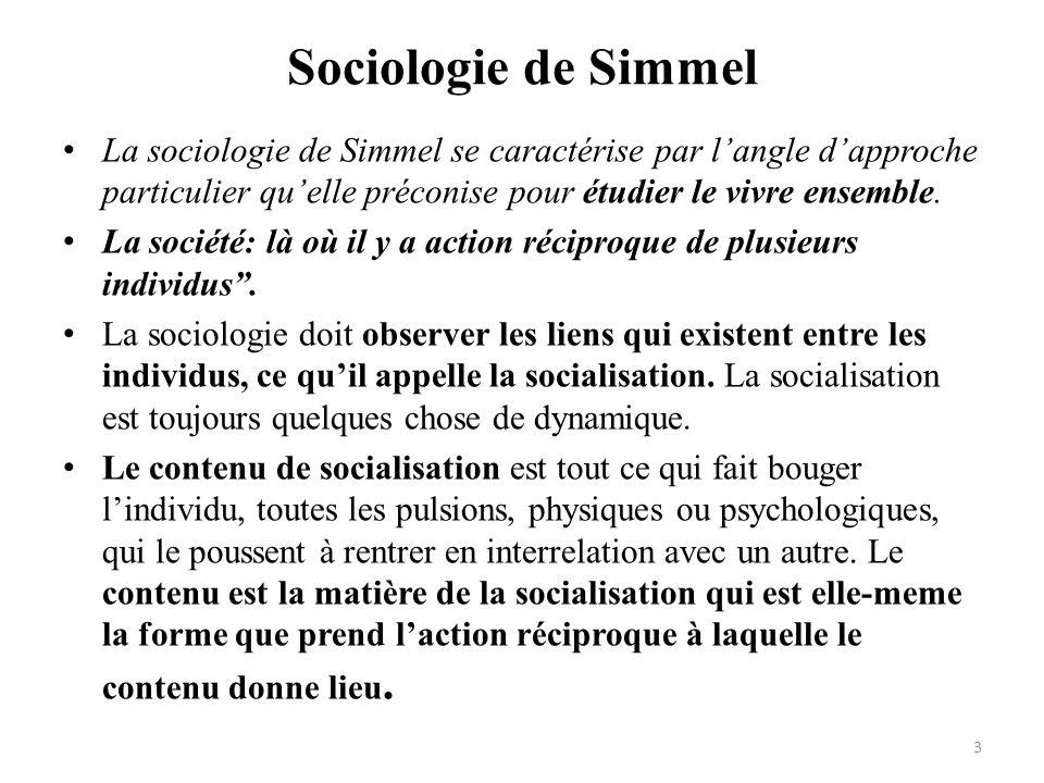 Sociologie de Simmel La sociologie de Simmel se caractérise par l'angle d'approche particulier qu'elle préconise pour étudier le vivre ensemble.