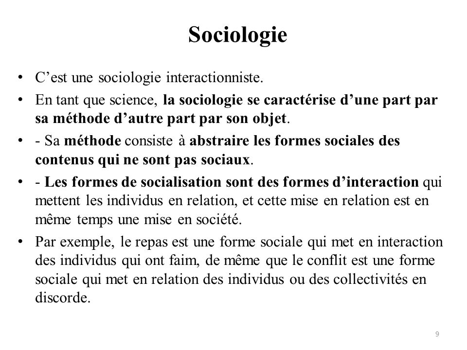 Sociologie C'est une sociologie interactionniste.