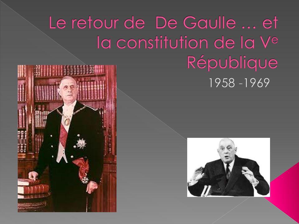 Le retour de De Gaulle … et la constitution de la Ve République