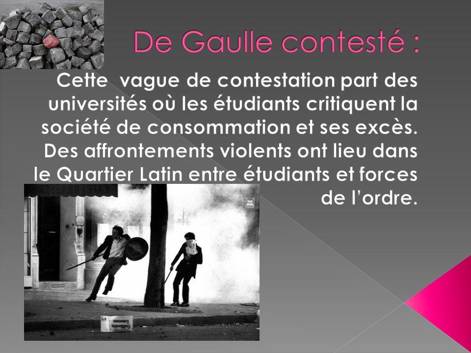 De Gaulle contesté : Cette vague de contestation part des universités où les étudiants critiquent la société de consommation et ses excès.