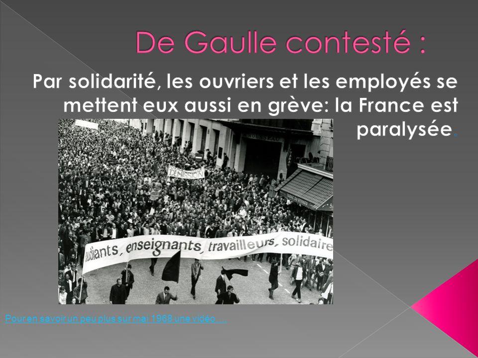 De Gaulle contesté : Par solidarité, les ouvriers et les employés se mettent eux aussi en grève: la France est paralysée.