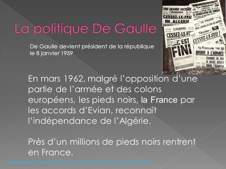 La politique De Gaulle De Gaulle devient président de la république. le 8 janvier 1959.