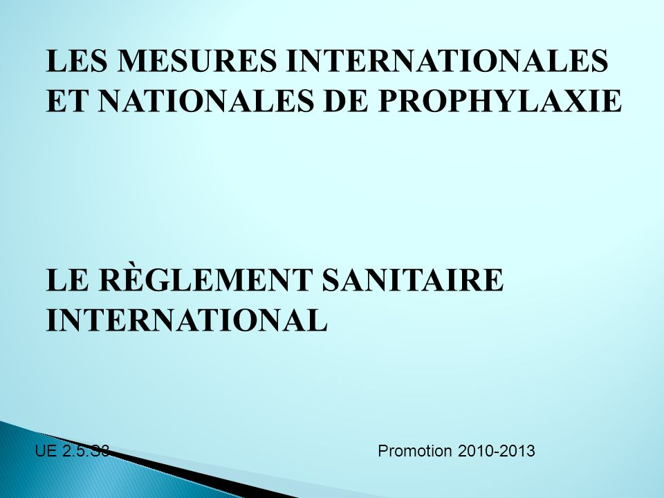 LES MESURES INTERNATIONALES ET NATIONALES DE PROPHYLAXIE